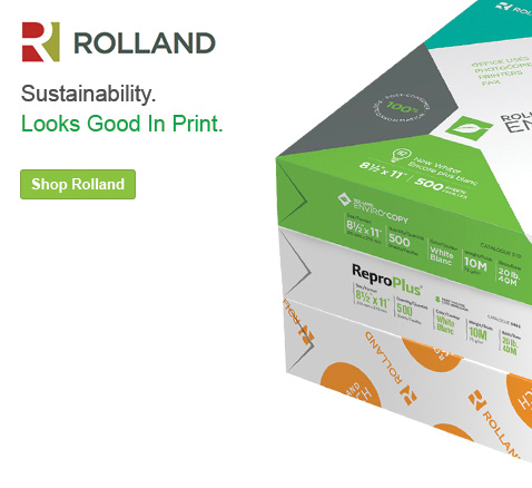 Rolland Paper. Sustainability Looks Good In Print. Shop Now